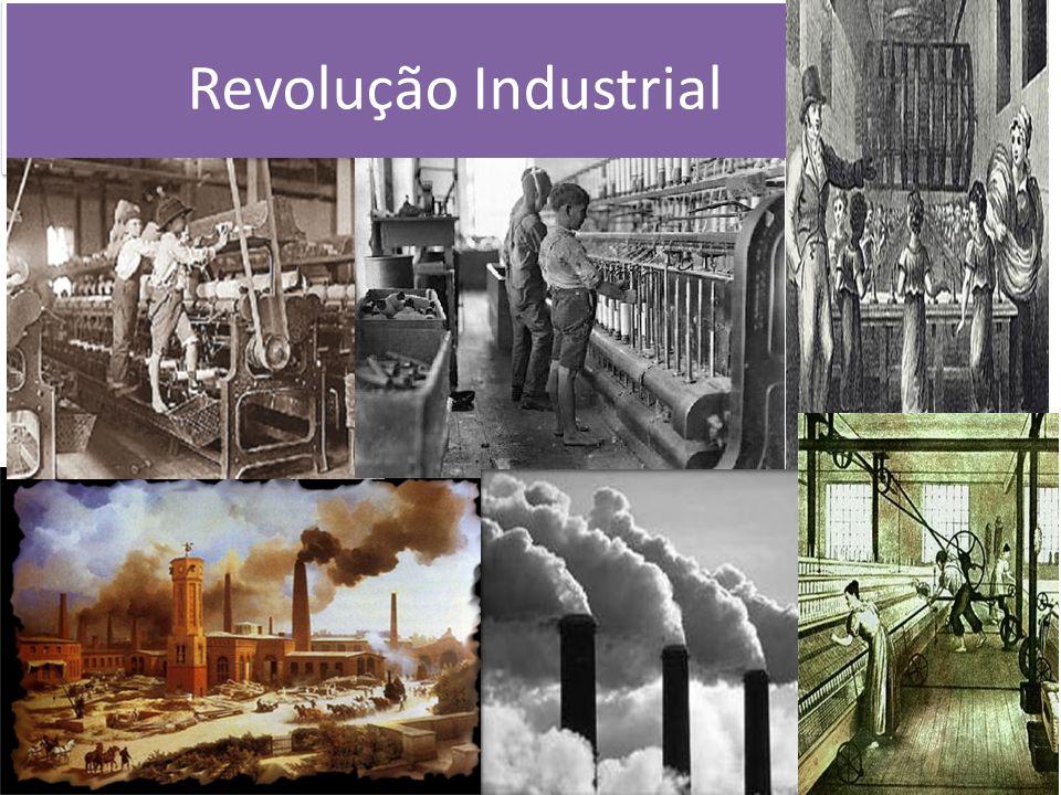 A Revolução Industrial nada mais é do que a substituição da mão pela máquina no processo de fabricação de produtos.