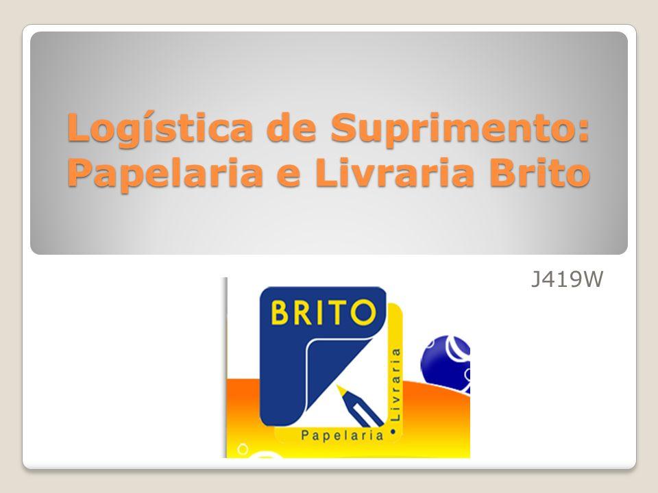 Logística de Suprimento: Papelaria e Livraria Brito J419W