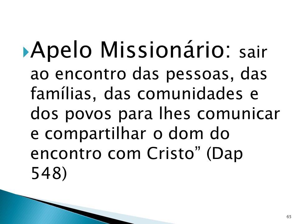 Apelo Missionário: sair ao encontro das pessoas, das famílias, das comunidades e dos povos para lhes comunicar e compartilhar o dom do encontro com Cr