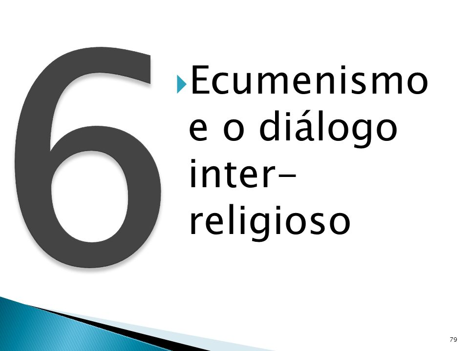 Ecumenismo e o diálogo inter- religioso 79