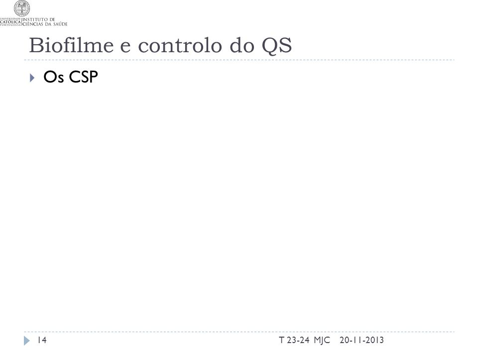 Biofilme e controlo do QS Os CSP 20-11-2013T 23-24 MJC14