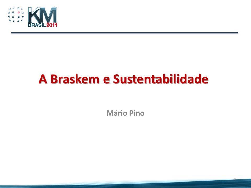 A Braskem e Sustentabilidade Mário Pino 1