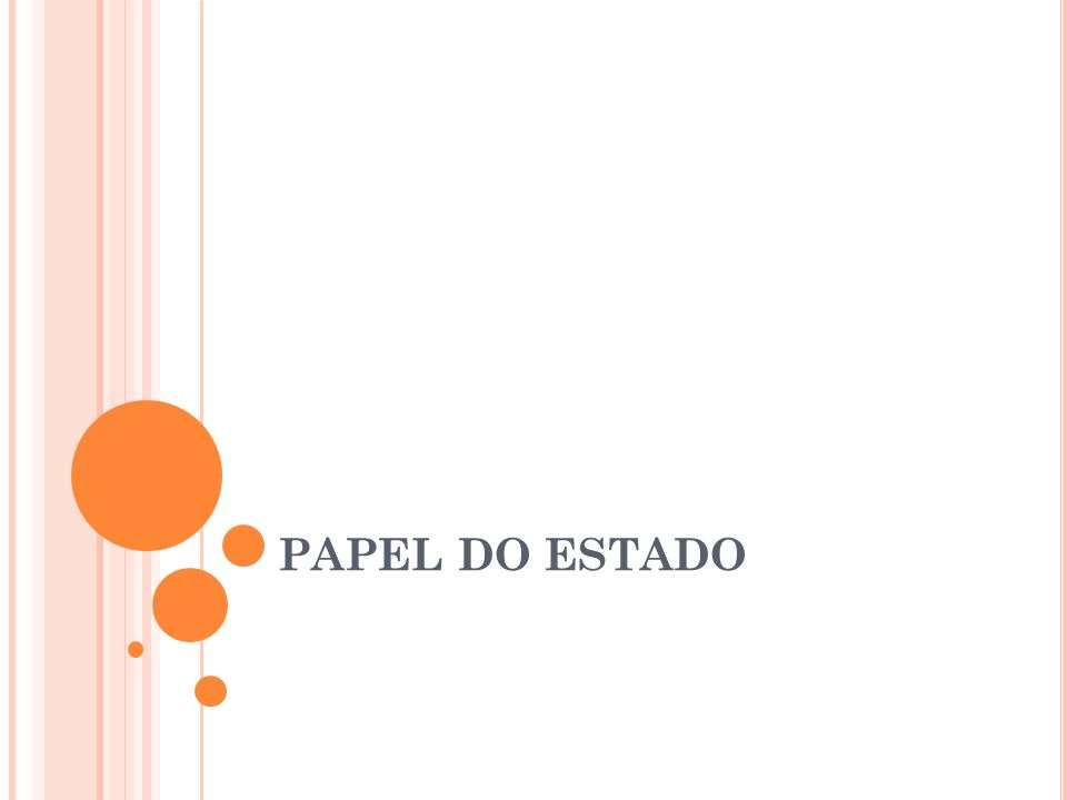 PAPEL DO ESTADO