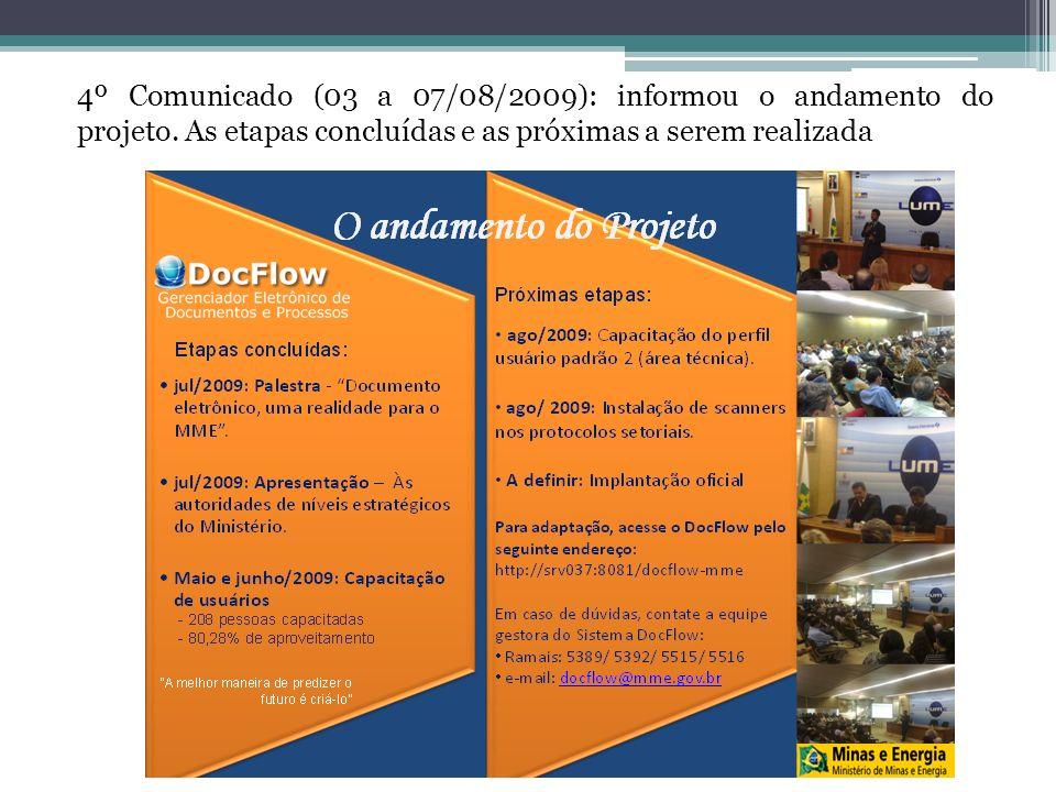 4º Comunicado (03 a 07/08/2009): informou o andamento do projeto. As etapas concluídas e as próximas a serem realizada