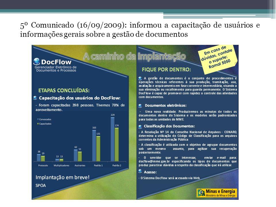 5º Comunicado (16/09/2009): informou a capacitação de usuários e informações gerais sobre a gestão de documentos