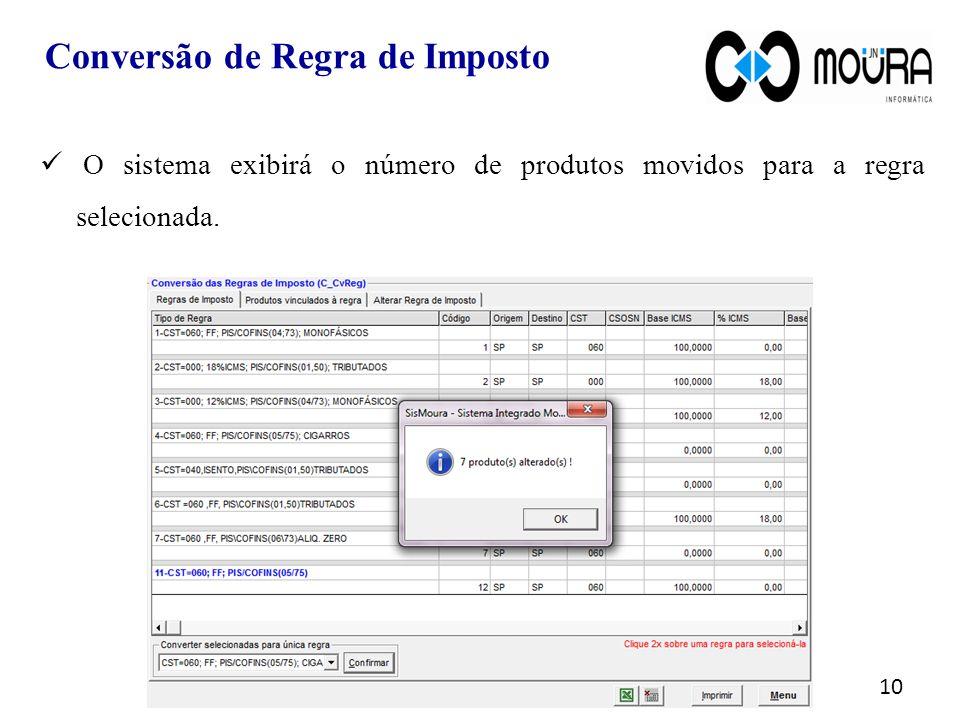 O sistema exibirá o número de produtos movidos para a regra selecionada.
