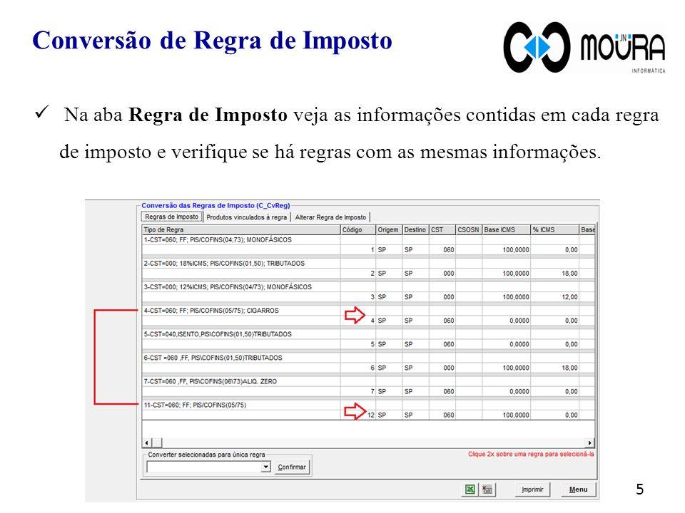 Na aba Regra de Imposto veja as informações contidas em cada regra de imposto e verifique se há regras com as mesmas informações.