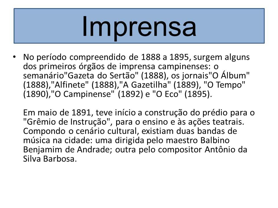 No período compreendido de 1888 a 1895, surgem alguns dos primeiros órgãos de imprensa campinenses: o semanário