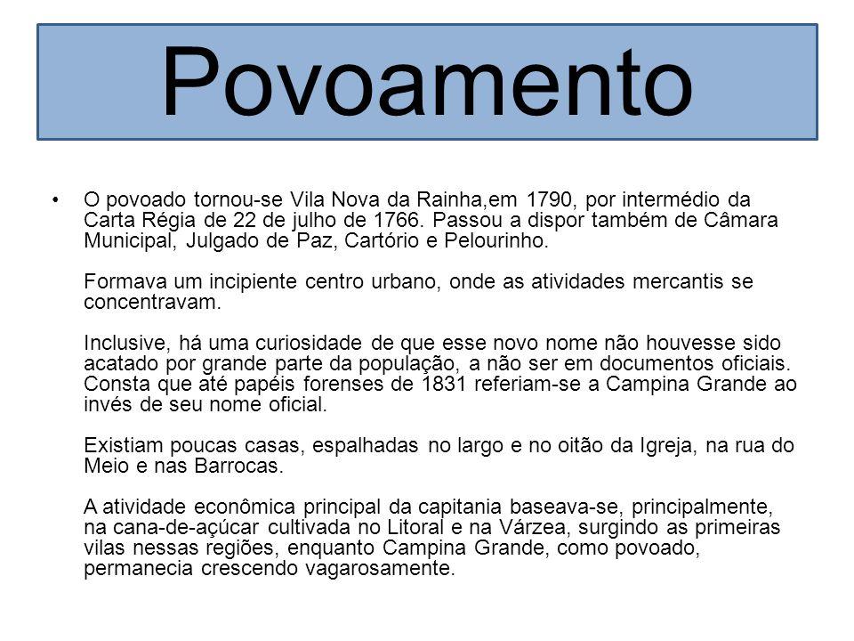 Povoamento O povoado tornou-se Vila Nova da Rainha,em 1790, por intermédio da Carta Régia de 22 de julho de 1766. Passou a dispor também de Câmara Mun