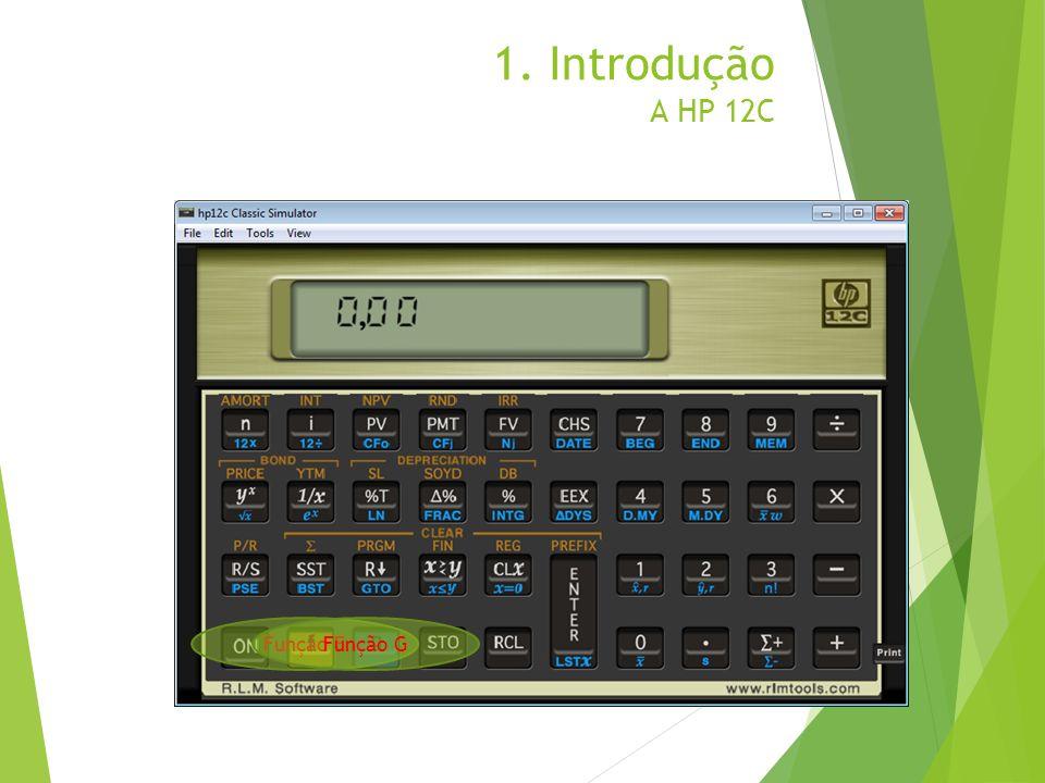 1. Introdução A HP 12C Função FFunção G