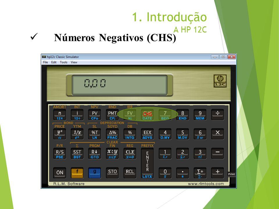1. Introdução A HP 12C CHS Números Negativos (CHS)