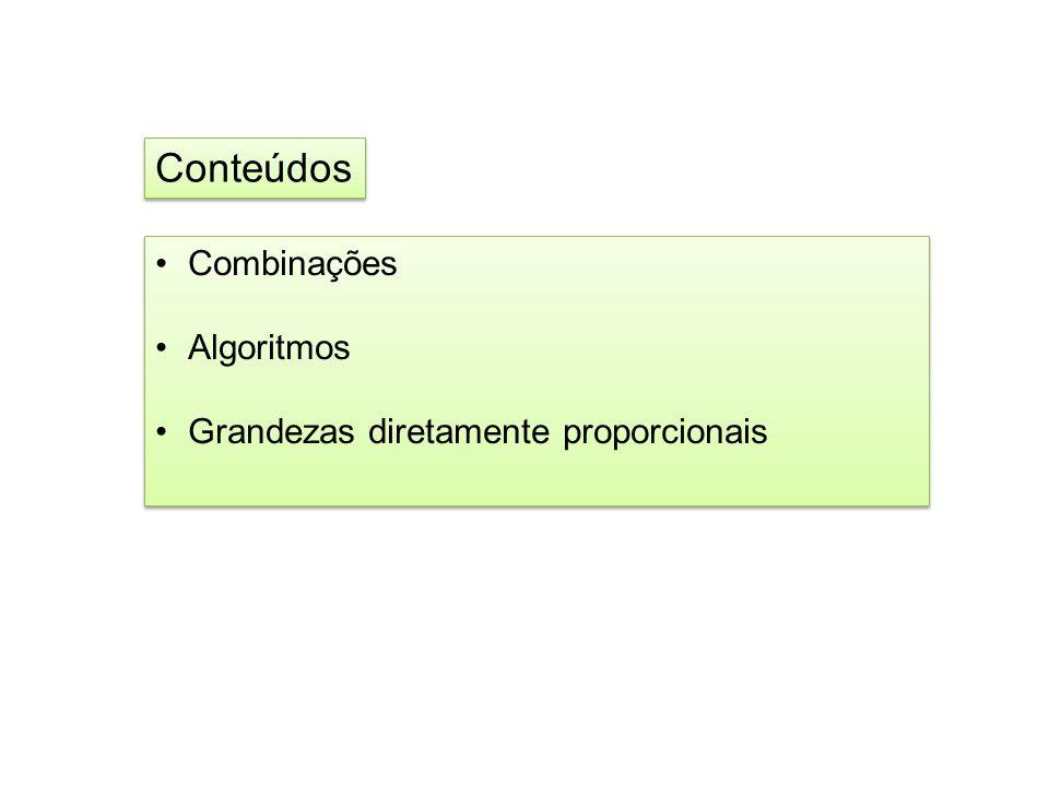 Combinações Algoritmos Grandezas diretamente proporcionais Combinações Algoritmos Grandezas diretamente proporcionais Conteúdos