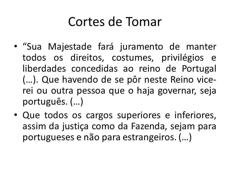 Sua Majestade fará juramento de manter todos os direitos, costumes, privilégios e liberdades concedidas ao reino de Portugal (…). Que havendo de se pô