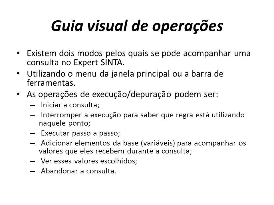 Guia visual de operações Existem dois modos pelos quais se pode acompanhar uma consulta no Expert SINTA. Utilizando o menu da janela principal ou a ba