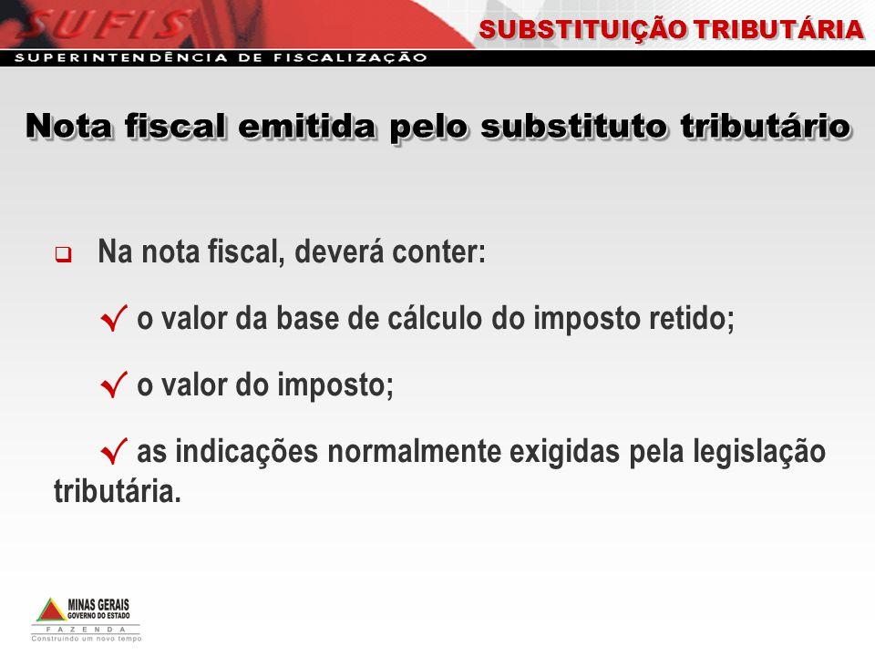 Na nota fiscal, deverá conter: o valor da base de cálculo do imposto retido; o valor do imposto; as indicações normalmente exigidas pela legislação tr