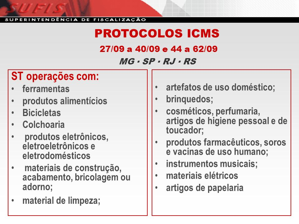 ST operações com: ferramentas produtos alimentícios Bicicletas Colchoaria produtos eletrônicos, eletroeletrônicos e eletrodomésticos materiais de cons