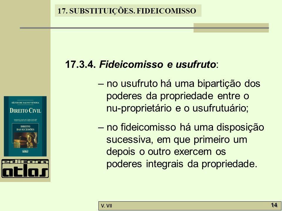 17.SUBSTITUIÇÕES. FIDEICOMISSO V. VII 14 17.3.4.