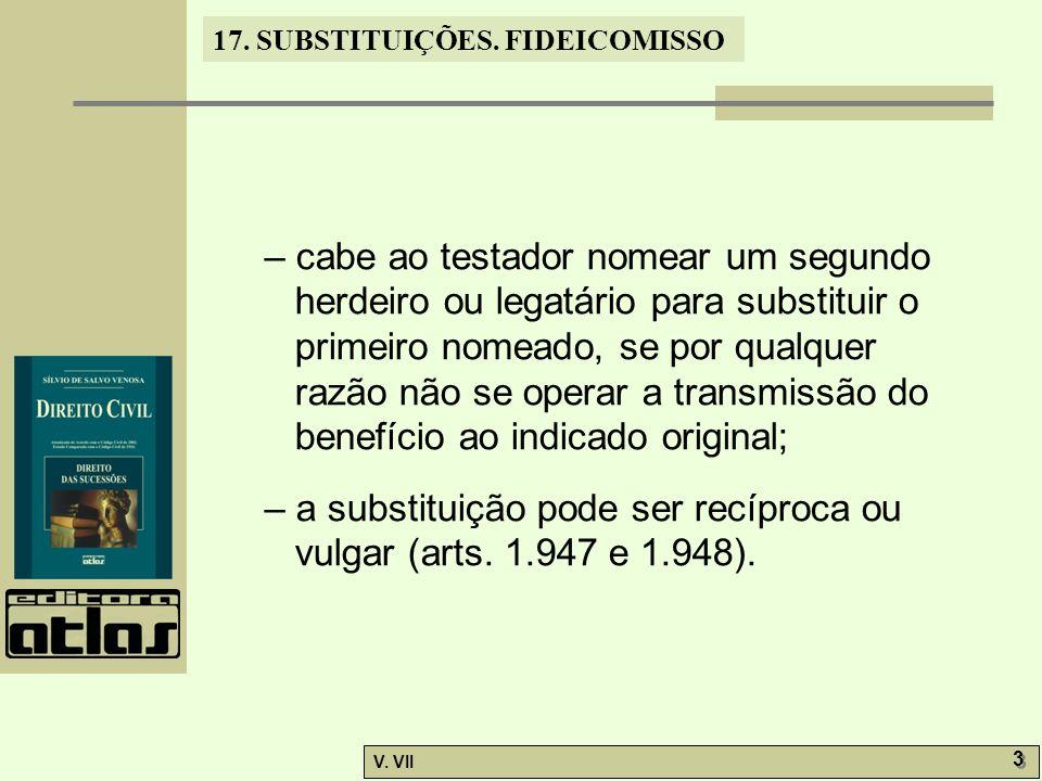 17.SUBSTITUIÇÕES. FIDEICOMISSO V.