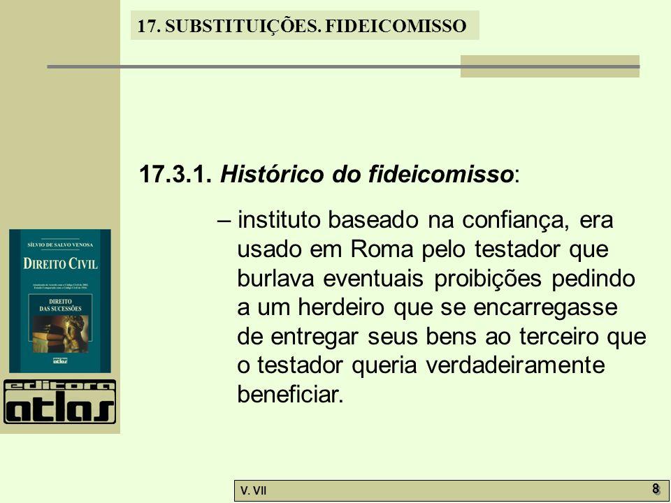 17.SUBSTITUIÇÕES. FIDEICOMISSO V. VII 8 8 17.3.1.