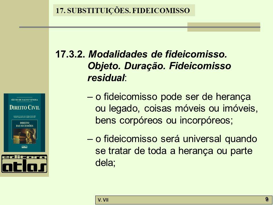 17.SUBSTITUIÇÕES. FIDEICOMISSO V. VII 9 9 17.3.2.