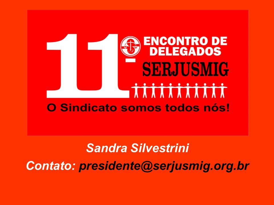 Sandra Silvestrini Contato: presidente@serjusmig.org.br