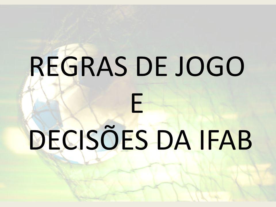REGRAS DE JOGO E DECISÕES DA IFAB