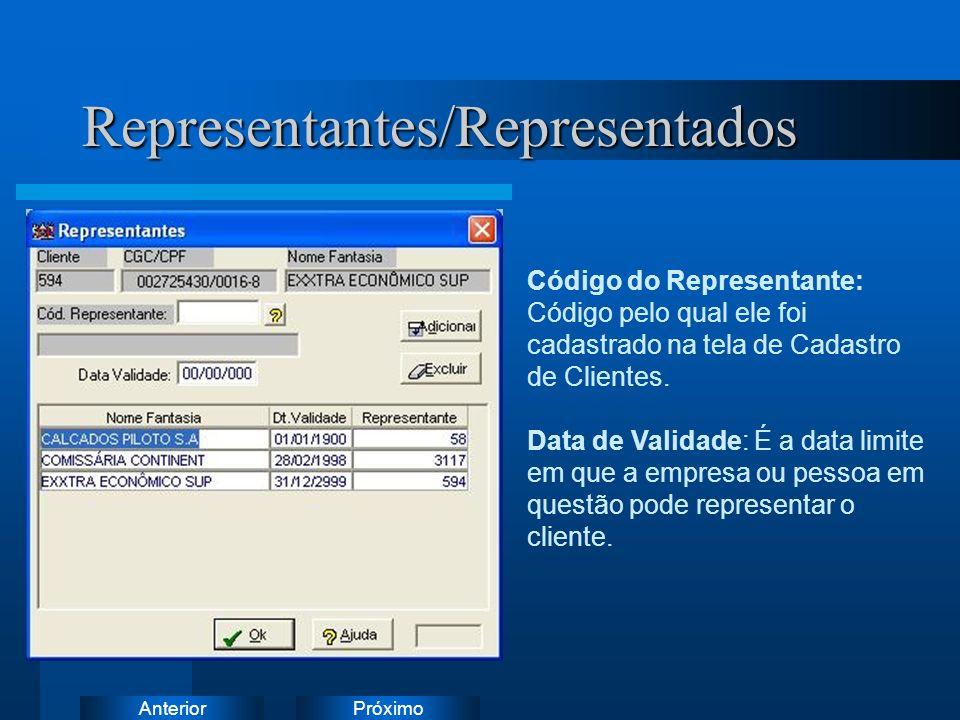 PróximoAnteriorRepresentantes/Representados Código do Representante: Código pelo qual ele foi cadastrado na tela de Cadastro de Clientes.