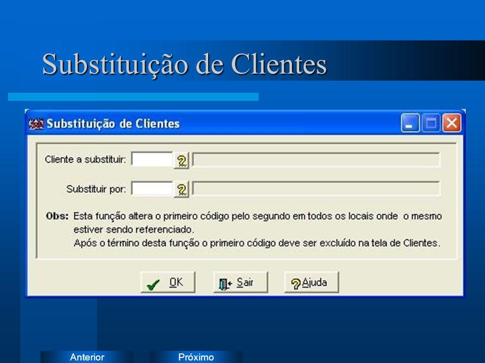 PróximoAnterior Substituição de Clientes