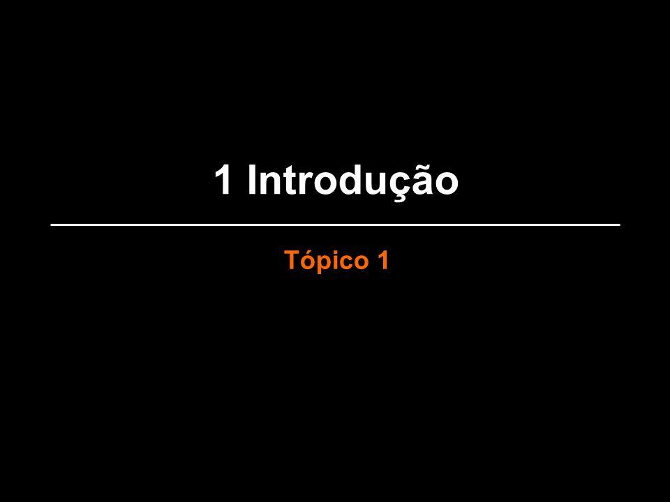 1 Introdução Tópico 1