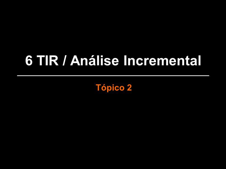 6 TIR / Análise Incremental Tópico 2