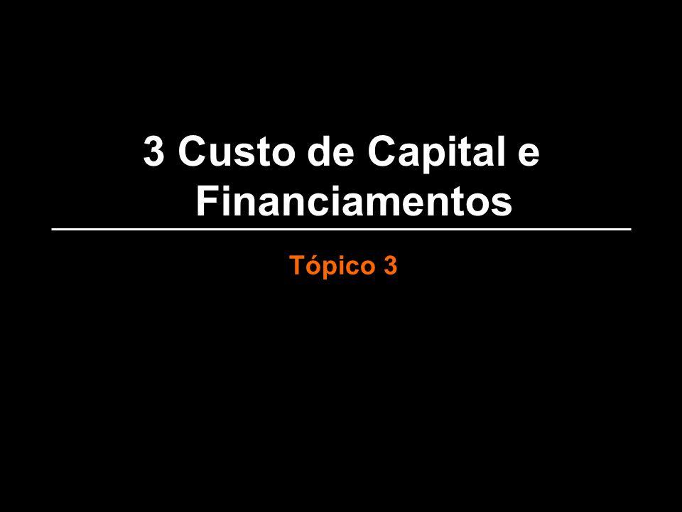 3 Custo de Capital e Financiamentos Tópico 3