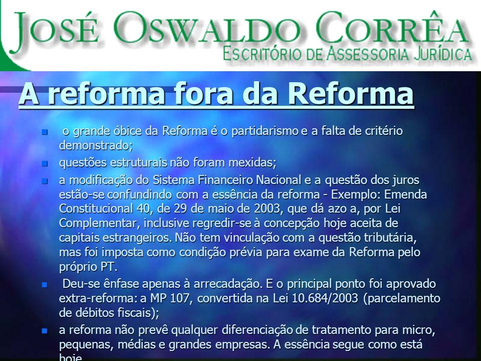 A reforma fora da Reforma n o grande óbice da Reforma é o partidarismo e a falta de critério demonstrado; n questões estruturais não foram mexidas; n
