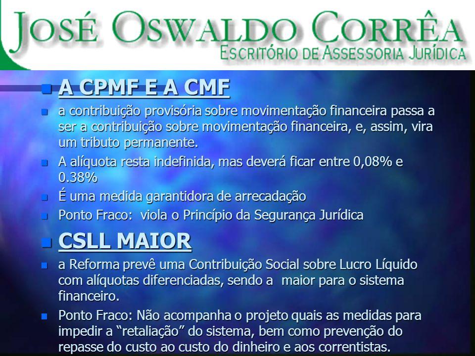 n A CPMF E A CMF n a contribuição provisória sobre movimentação financeira passa a ser a contribuição sobre movimentação financeira, e, assim, vira um tributo permanente.