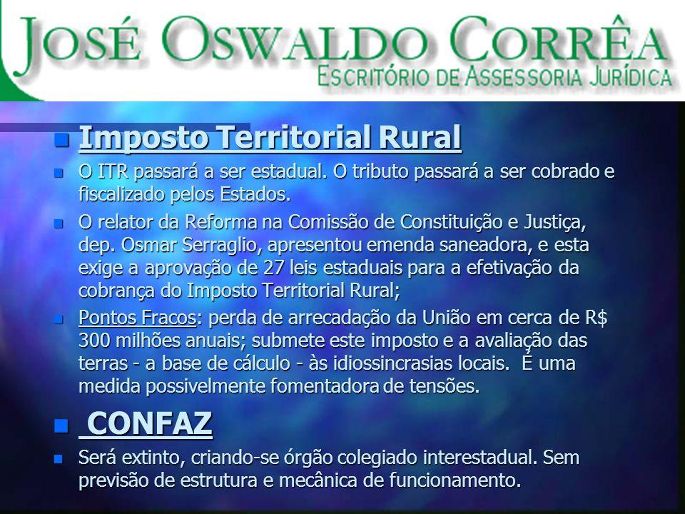 n Imposto Territorial Rural n O ITR passará a ser estadual.