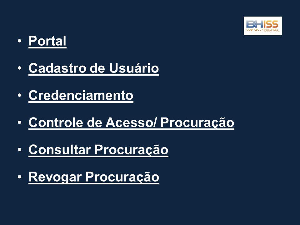 Portal Cadastro de Usuário Credenciamento Controle de Acesso/ Procuração Consultar Procuração Revogar Procuração