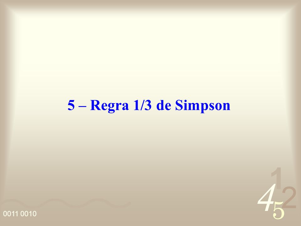 4 2 5 1 5 – Regra 1/3 de Simpson