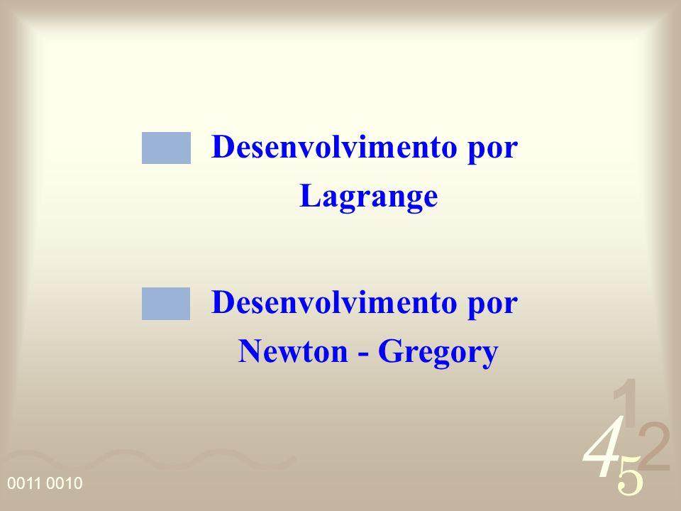 4 2 5 1 Desenvolvimento por Newton - Gregory Desenvolvimento por Lagrange