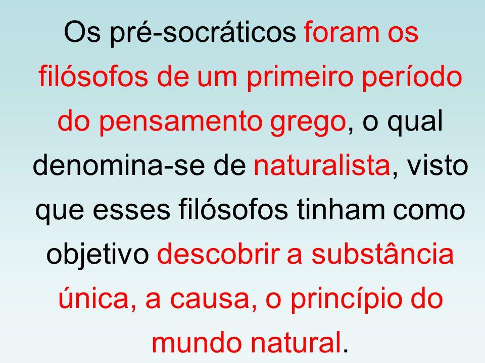 Os pré-socráticos foram os filósofos de um primeiro período do pensamento grego, o qual denomina-se de naturalista, visto que esses filósofos tinham c