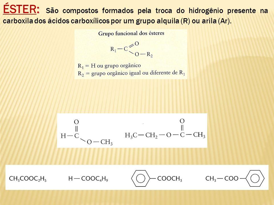 : ÉSTER: São compostos formados pela troca do hidrogênio presente na carboxila dos ácidos carboxílicos por um grupo alquila (R) ou arila (Ar).