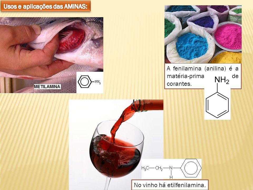 A fenilamina (anilina) é a matéria-prima de corantes. No vinho há etilfenilamina.