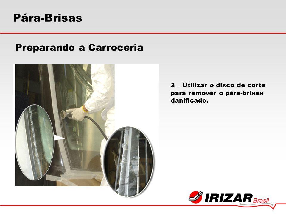 3 – Utilizar o disco de corte para remover o pára-brisas danificado. Preparando a Carroceria Pára-Brisas