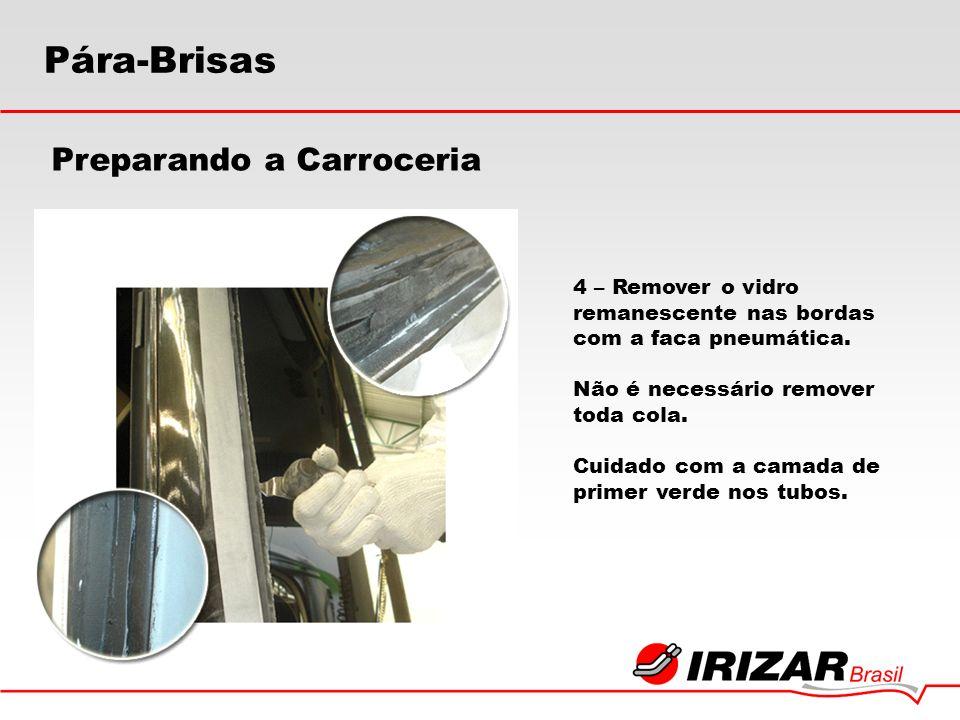4 – Remover o vidro remanescente nas bordas com a faca pneumática. Não é necessário remover toda cola. Cuidado com a camada de primer verde nos tubos.