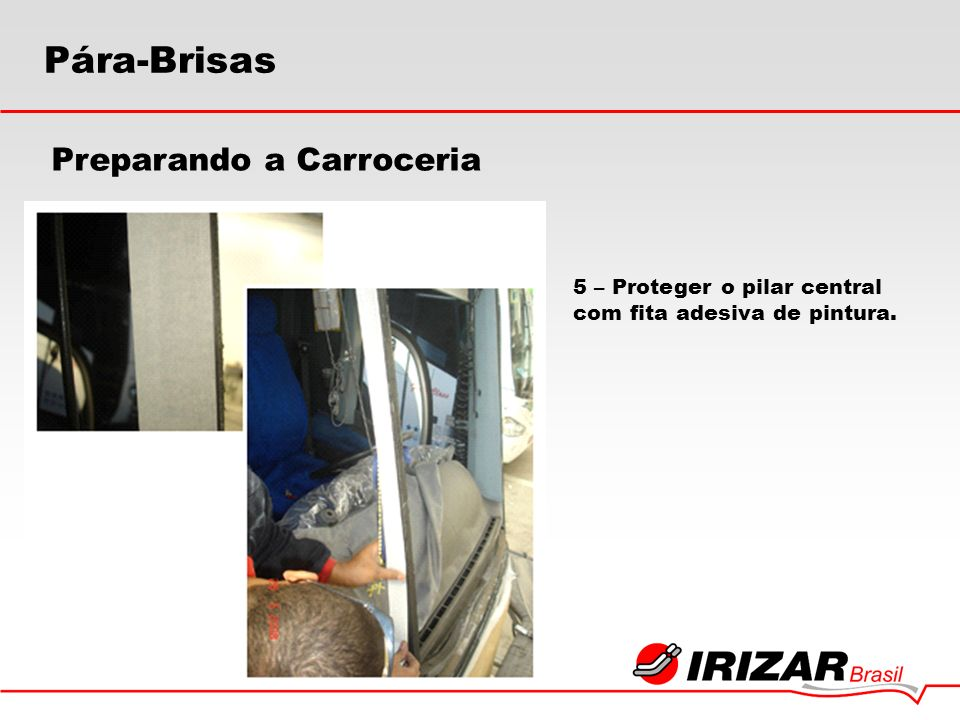 5 – Proteger o pilar central com fita adesiva de pintura. Preparando a Carroceria Pára-Brisas