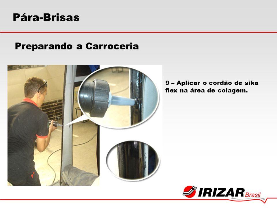 9 – Aplicar o cordão de sika flex na área de colagem. Preparando a Carroceria Pára-Brisas