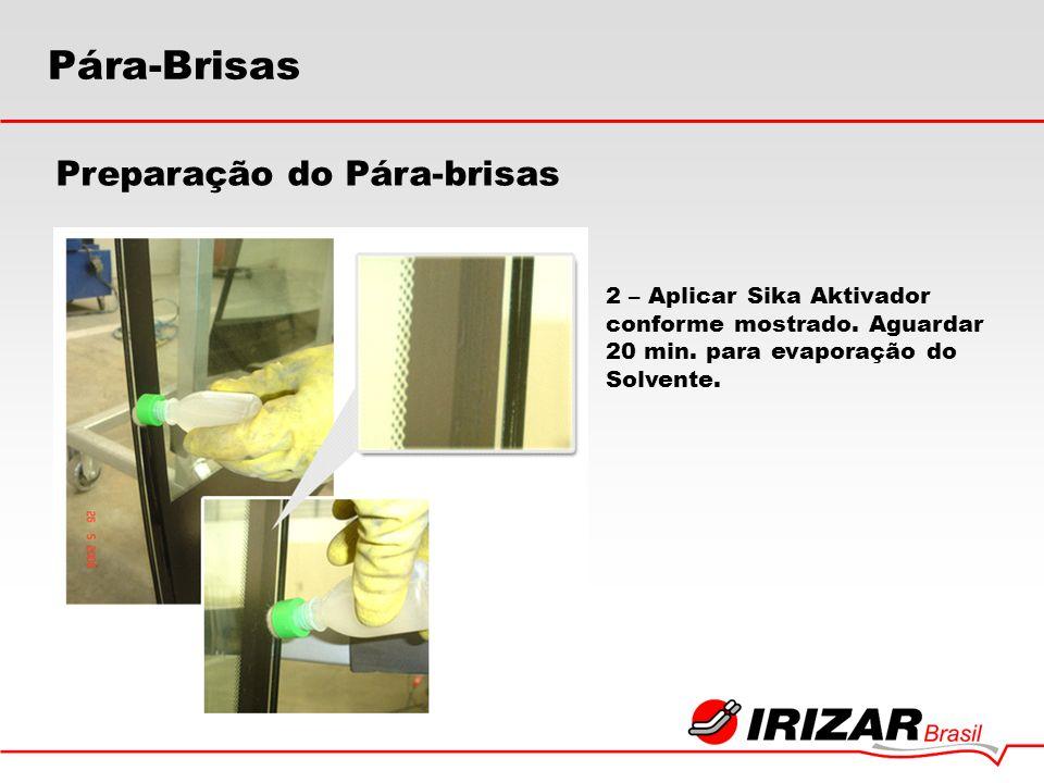 2 – Aplicar Sika Aktivador conforme mostrado. Aguardar 20 min. para evaporação do Solvente. Preparação do Pára-brisas Pára-Brisas