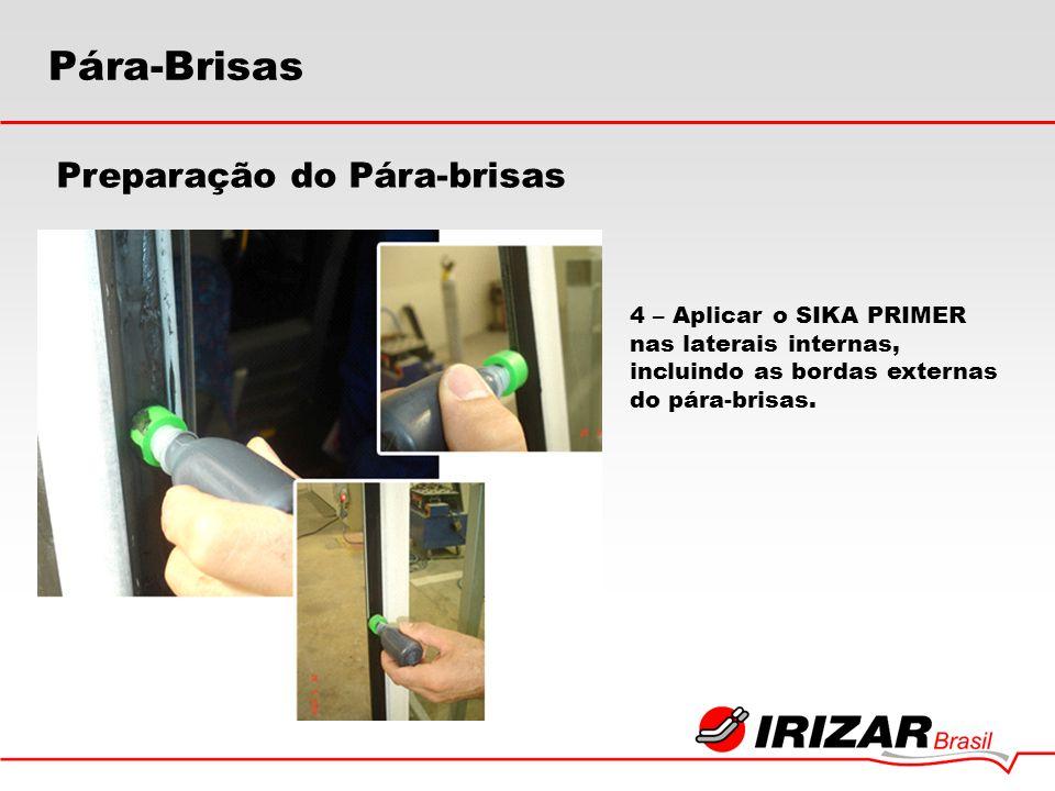 4 – Aplicar o SIKA PRIMER nas laterais internas, incluindo as bordas externas do pára-brisas. Preparação do Pára-brisas Pára-Brisas