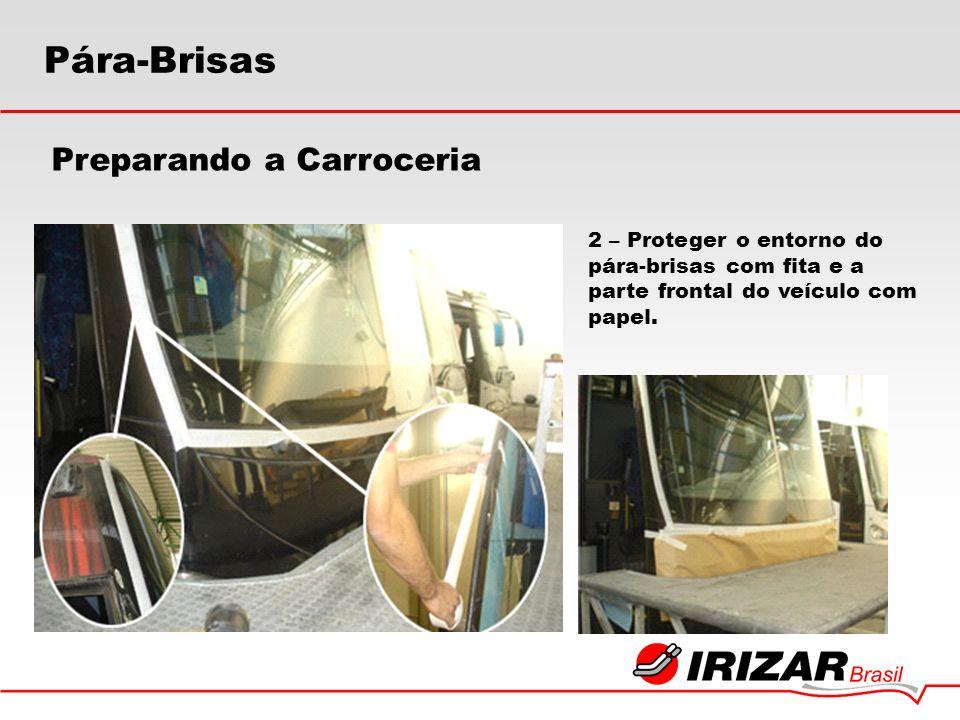 2 – Proteger o entorno do pára-brisas com fita e a parte frontal do veículo com papel. Preparando a Carroceria Pára-Brisas