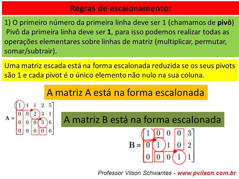 Regras de escalonamento: 1) O primeiro número da primeira linha deve ser 1 (chamamos de pivô) Pivô da primeira linha deve ser 1, para isso podemos realizar todas as operações elementares sobre linhas de matriz (multiplicar, permutar, somar/subtrair).