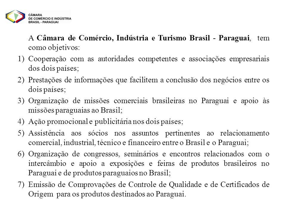 A Câmara de Comércio, Indústria e Turismo Brasil - Paraguai, tem como objetivos: 1)Cooperação com as autoridades competentes e associações empresariai
