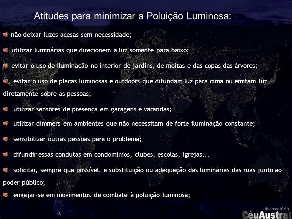 céu austral com mais estrelas Campanha para minimizar os efeitos da poluição luminosa no céu do Brasil.